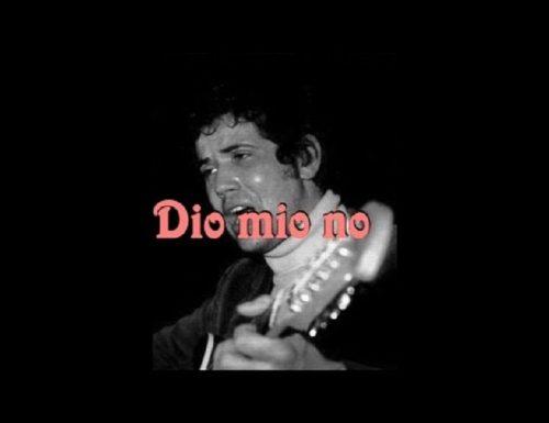 DIO MIO NO – Lucio Battisti (Testo, commento e video)