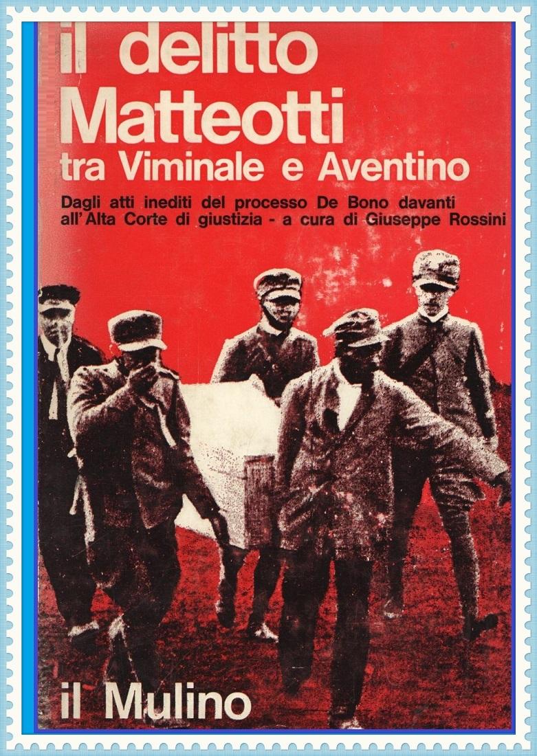 IL DELITTO MATTEOTTI - A cura di Giuseppe Rossini - Blog di pociopocio