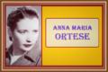 ANNA MARIA ORTESE - Vita e opere